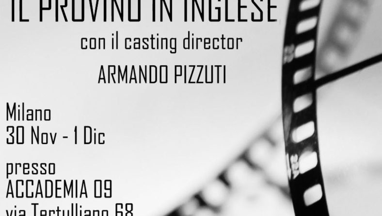 "Workshop ""Il provino in Inglese"" con il casting director Armando Pizzuti."