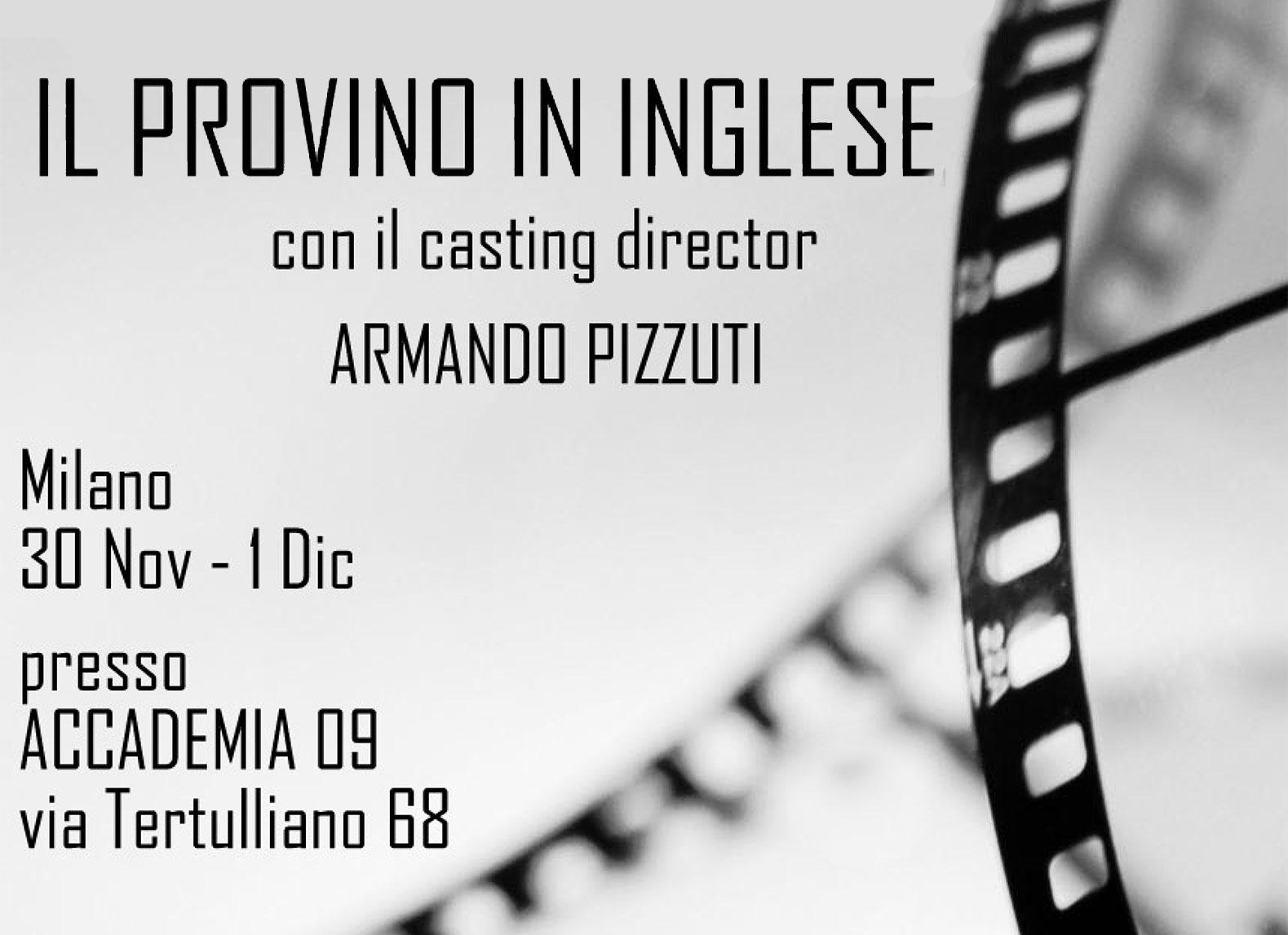 """Il provino in inglese - Workshop """"Il provino in Inglese"""" con il casting director Armando Pizzuti. - Accadema di spettacolo, radio e tv Milano"""
